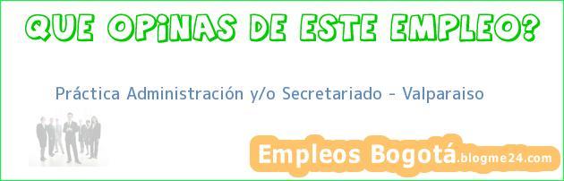 Práctica Administración y/o Secretariado – Valparaiso