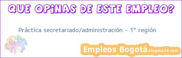 Práctica secretariado/administración – 1° región