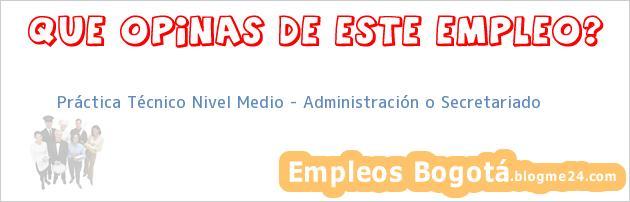 Práctica Técnico Nivel Medio – Administración o Secretariado