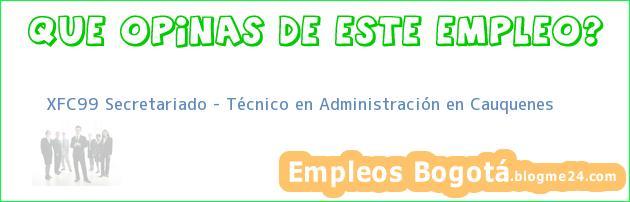 XFC99 Secretariado – Técnico en Administración en Cauquenes