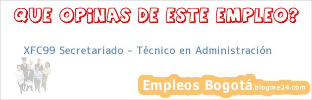 XFC99 Secretariado – Técnico en Administración