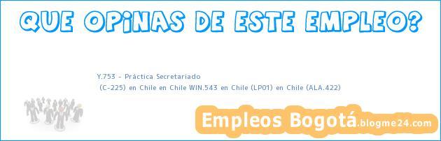Y.753 – Práctica Secretariado | (C-225) en Chile en Chile WIN.543 en Chile (LP01) en Chile (ALA.422)
