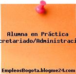 Alumna en Práctica Secretariado/Administración