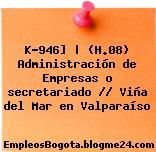 K-946] | (H.08) Administración de Empresas o secretariado // Viña del Mar en Valparaíso