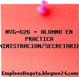 NVG-626 – ALUMNO EN PRACTICA ADMINISTRACION/SECRETARIADO