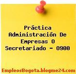 Práctica Administración De Empresas O Secretariado – O900