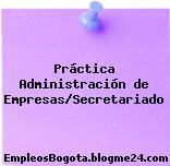 Práctica Administración de Empresas/Secretariado