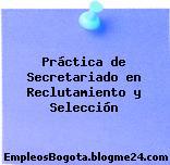 Práctica de Secretariado en Reclutamiento y Selección