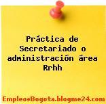 Práctica de Secretariado o administración área Rrhh