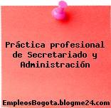 Práctica profesional de Secretariado y Administración