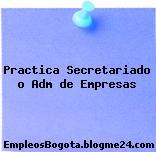 Practica Secretariado o Adm de Empresas