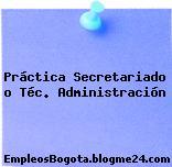 Práctica Secretariado o Téc. Administración