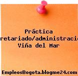 Práctica Secretariado/administración, Viña del Mar