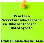 Práctica Secretariado/Técnico en Administración – Antofagasta