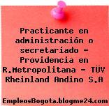 Practicante en administración o secretariado – Providencia en R.Metropolitana – TÜV Rheinland Andino S.A