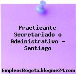 Practicante Secretariado o Administrativo – Santiago