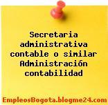 Secretaria administrativa contable o similar Administración contabilidad