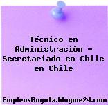 Técnico en Administración – Secretariado en Chile en Chile