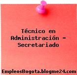 Técnico en Administración – Secretariado
