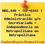 WRG.949 – (EF-634) | Práctica Administración y/o Secretariado – independencia en Metropolitana en Metropolitana