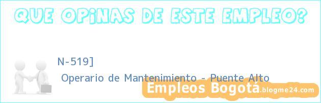 N-519] | Operario de Mantenimiento – Puente Alto