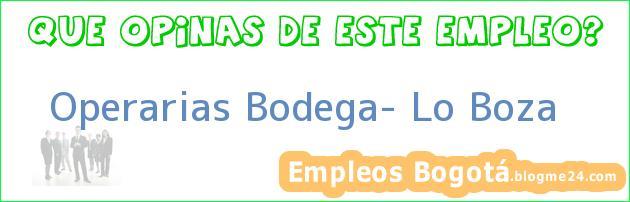 Operarias Bodega- Lo Boza