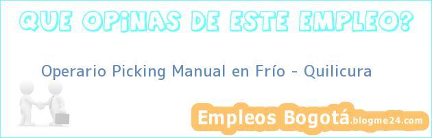 Operario Picking Manual en Frío – Quilicura