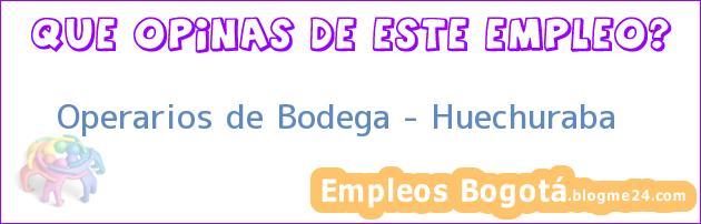Operarios de Bodega – Huechuraba