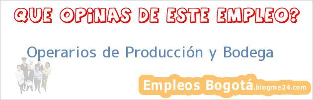 Operarios de Producción y Bodega