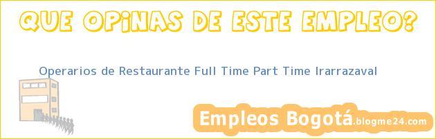 Operarios de Restaurante Full Time Part Time Irarrazaval