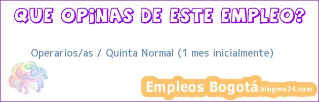 Operarios/as / Quinta Normal (1 mes inicialmente)