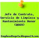 Jefe de Contrato. Servicio de Limpieza y Mantenimiento Menor (Q669)