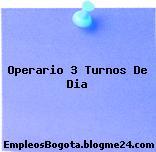 Operario 3 Turnos De Dia