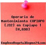 Operario de Mantenimiento COPIAPO [J32] en Copiapo | [H.698]