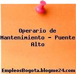 Operario de Mantenimiento – Puente Alto