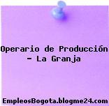 Operario de Producción – La Granja