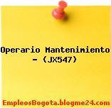 Operario Mantenimiento – (JX547)