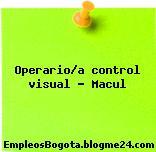 Operario/a control visual – Macul