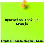 Operarios (as) La Granja