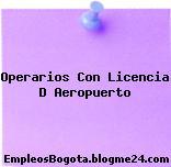 Operarios Con Licencia D Aeropuerto