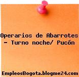 Operarios de Abarrotes – Turno noche/ Pucón
