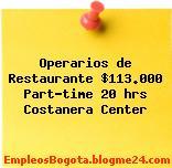 Operarios de Restaurante $113.000 Part-time 20 hrs Costanera Center