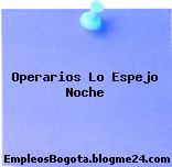 Operarios Lo Espejo Noche