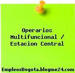 Operarios Multifuncional / Estacion Central
