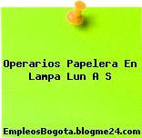 Operarios Papelera En Lampa Lun A S