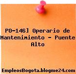 PO-146] Operario de Mantenimiento – Puente Alto