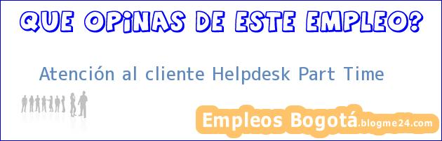 Atención al cliente Helpdesk Part Time