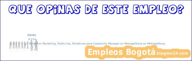 BD648] | P-114 | Técnico en Marketing, Publicista, Periodismo para Community Manager en Metropolitana en Metropolitana