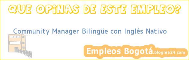 Community Manager Bilingüe con Inglés Nativo