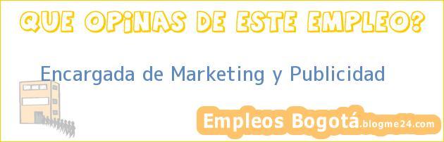 Encargada de Marketing y Publicidad